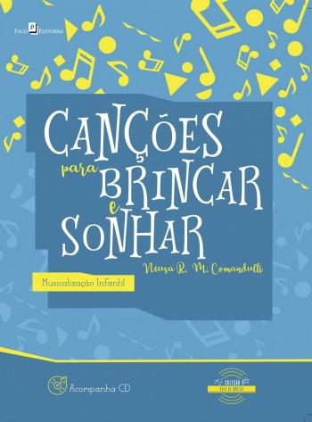 Canções para brincar e sonhar - Musicalização infantil, livro de Neusa R. M. Comandulli
