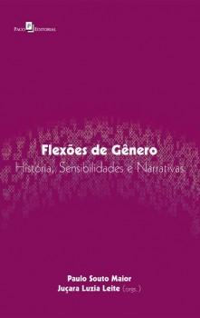 Flexões de Gênero - História, Sensibilidades e Narrativas, livro de Paulo Roberto Souto Maior Júnior