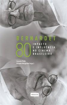 Bernardet 80 - Impacto e Influência no Cinema Brasileiro, livro de Orlando Margarido, Ivonete Pinto