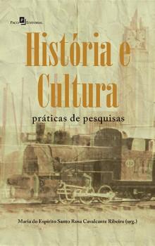História e Cultura - Práticas de Pesquisas, livro de Maria do Espírito Santo Rosa Maria do EsCavalcante Ribeiro