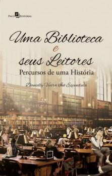 Uma Biblioteca e seus Leitores - Percursos de uma História, livro de Danielly Vieira Inô Espíndula
