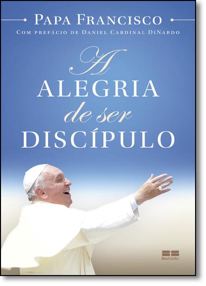 Alegria de ser Discípulo, A, livro de Papa Francisco
