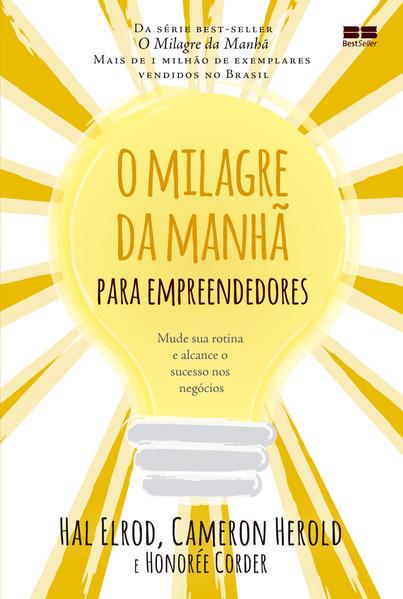 O milagre da manhã para empreendedores, livro de Hal Elrod, Cameron Herold, Honorée Corder