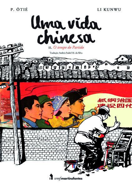 Uma Vida Chinesa - Volume 2, livro de Li Kunwu, Philippe Ôtié