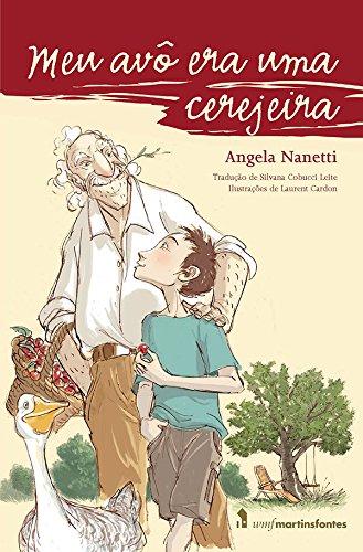 Meu Avô Era Uma Cerejeira Vol. 1 - 2 Ed., livro de Angela Nanetti