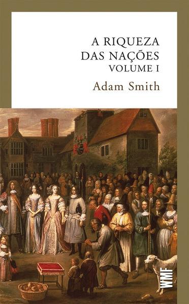 A riqueza das nações - vol. 1, livro de Adam Smith