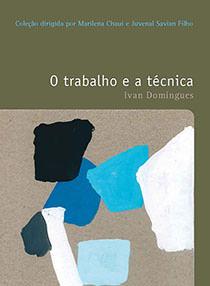 O trabalho e a técnica - Vol. 37, livro de Ivan Domingues