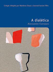 A dialética - Vol. 38, livro de Alexandre Carrasco
