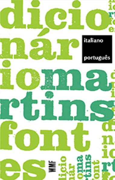 Dicionário Martins Fontes Italiano-Português, livro de Ivone C. Benedetti (Coordenadora)