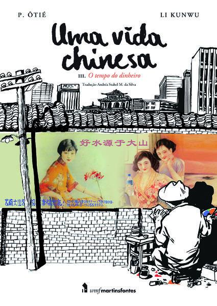 Uma Vida Chinesa. O Tempo do Dinheiro - Volume III, livro de Li Kunwu, Philippe Ôtié