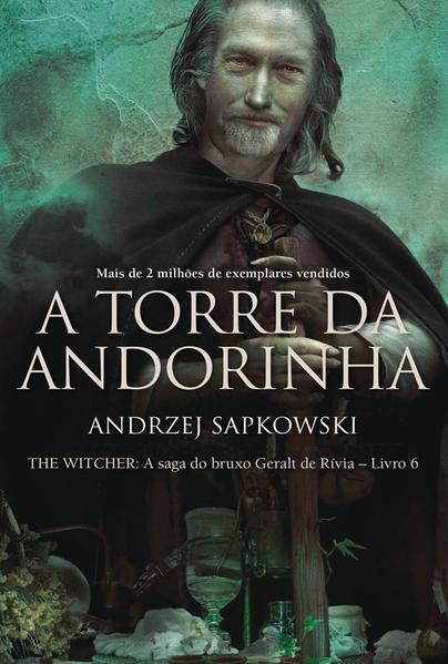 Torre da Andorinha, A - A Saga do Bruxo Geralt de Rivia Vol. 6, livro de Andrzej Sapkowski