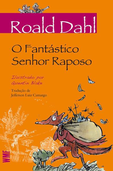 Fantástico Senhor Raposo, O - 4 Ed., livro de Roald Dahl