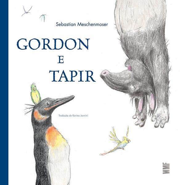 Gordon e Tapir, livro de Sebastian Meschenmoser