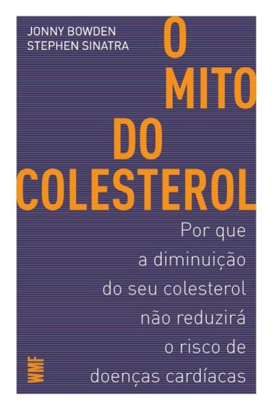 O mito do colesterol, livro de Jonny Bowden, Stephen Sinatra