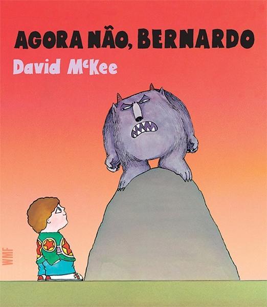 Agora não, Bernardo (43546), livro de Mckee, David