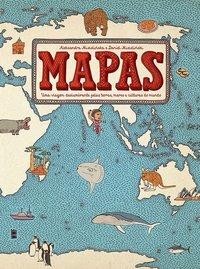 Mapas. Uma viagem deslumbrante pelas terras, mares e culturas do mundo, livro de Mizielinscy, Aleksandra; Mizielinscy, Daniel