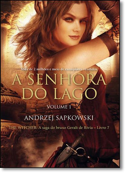 Senhora do Lago, A: A Saga do Bruxo Geralt de Rivia - Vol.1 - Livro 7 - Série The Witcher, livro de Andrzej Sapkowski