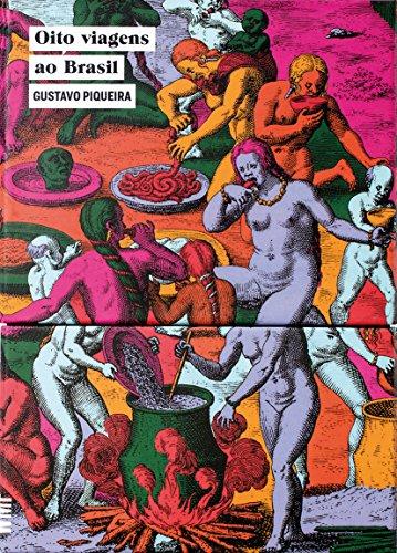 Oito Viagens ao Brasil, livro de Gustavo Piqueira