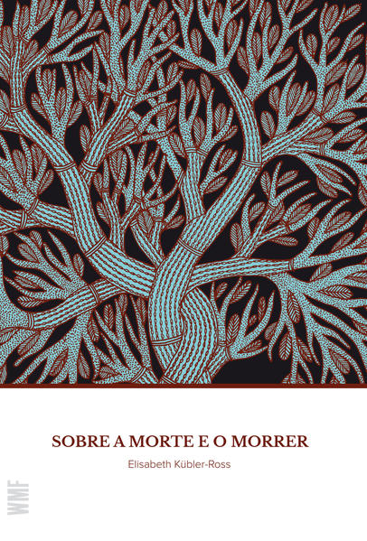 Sobre a Morte e o Morrer, livro de Elisabeth Kubler Ross