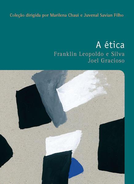 A ética, livro de Gracioso, Joel; Silva, Franklin Leopoldo e