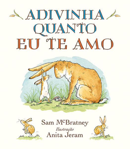 Adivinha quanto eu te amo, livro de Sam McBratney, Anita Jeram