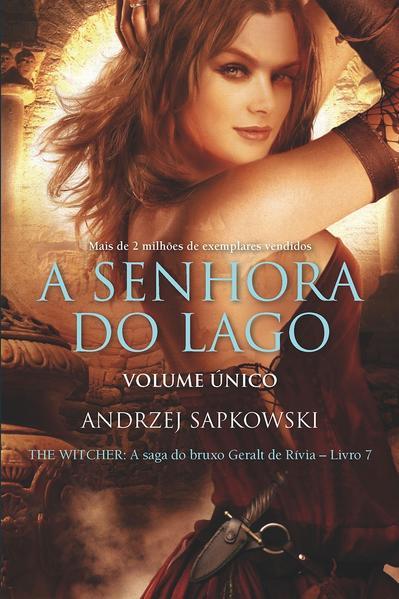 Senhora do lago, A - The Witcher. A saga do bruxo Geralt de Rivia - Volume Único, livro de Sapkowski, Andrzej