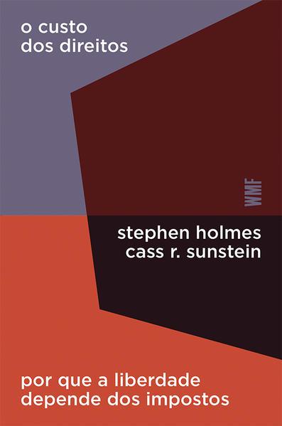 O custo dos direitos, livro de Holmes, Stephen; Sunstein, Cass R.
