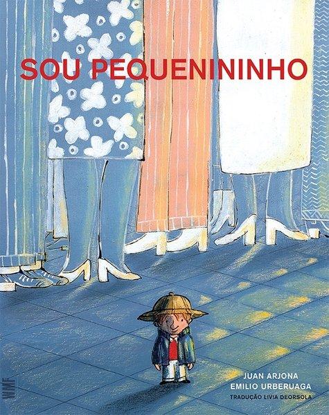 Sou pequenininho, livro de Juan Arjona, Emilio Urberuaga [ilustrações]