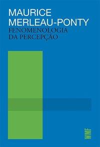 Fenomenologia da Percepção (43347), livro de Merleau-Ponty, Maurice