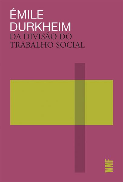 Da divisão do trabalho social (43559), livro de Durkheim, Émile