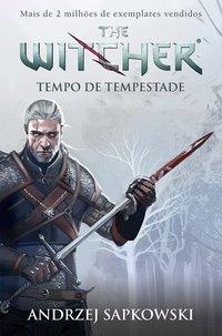 Tempo de Tempestade - The Witcher - A Saga do Bruxo Geralt de Rivia - Prelúdio, livro de Sapkowski, Andrzej