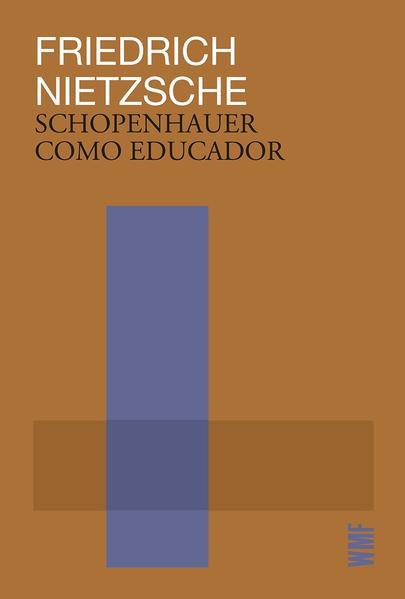 Schopenhauer como educador, livro de Friedrich Nietzsche