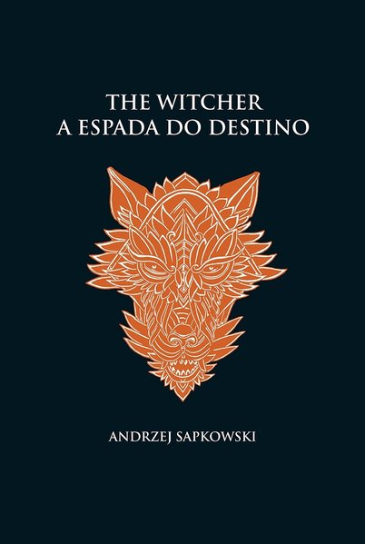 A espada do destino - The Witcher - A saga do bruxo Geralt de Rívia (capa dura), livro de Andrzej Sapkowski