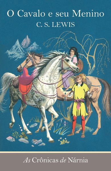 As crônicas de Nárnia - O cavalo e seu menino, livro de C. S. Lewis