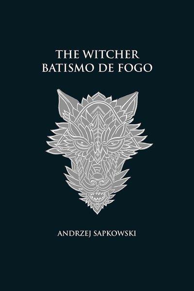 Batismo de fogo - The Witcher - A saga do bruxo Geralt de Rívia (capa dura), livro de Andrzej Sapkowski