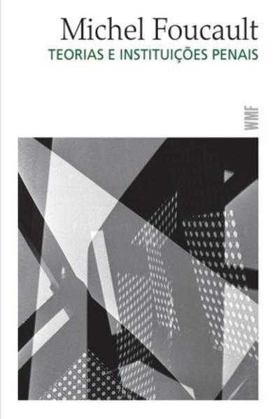Teorias e instituições penais - Curso do Collège de France (1971-1972), livro de Michel Foucault