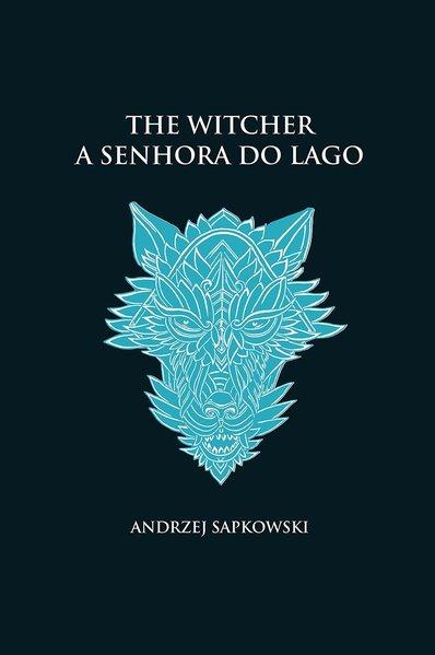 A senhora do lago - The Witcher - A saga do bruxo Geralt de Rívia (capa dura), livro de Andrzej Sapkowski