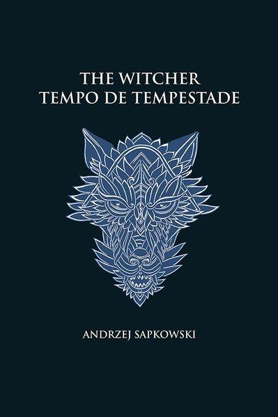 Tempo de tempestade - The Witcher - A saga do bruxo Geralt de Rívia (capa dura), livro de Andrzej Sapkowski