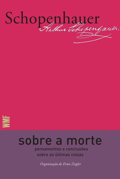 Sobre a morte - Pensamentos e conclusões sobre as últimas coisas, livro de Arthur Schopenhauer