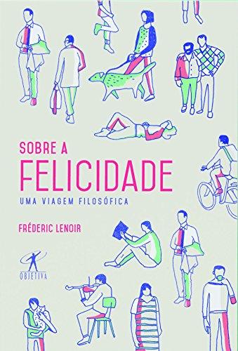 Sobre a Felicidade, livro de Frédéric Lenoir