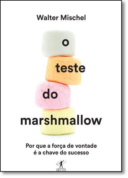 Teste do Marshmallow, O, livro de Walter Mischel