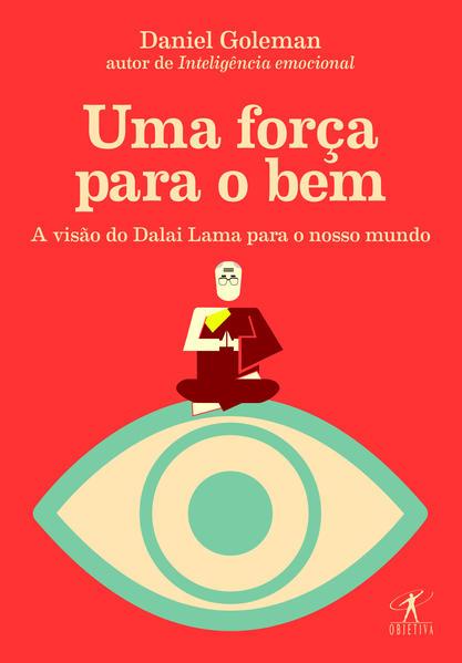 Força Para o Bem, Uma, livro de Daniel Goleman
