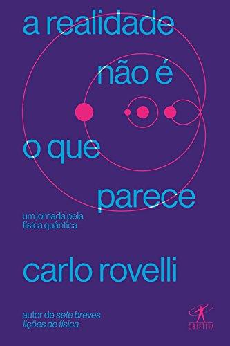 A realidade não é o que parece, livro de Carlo Rovelli