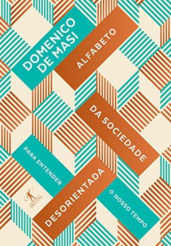 Alfabeto da Sociedade Desorientada, livro de Domenico de Masi
