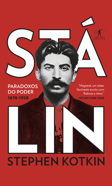 Stálin - Volume 1: Paradoxos do poder, 1878-1928, livro de Stephen Kotkin