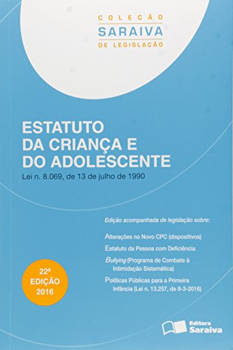 Estatuto da Criança e do Adolescente: Lei N. 8.069, de 13 de Julho de 1990 - Coleção Saraiva de Legi, livro de Editora Saraiva