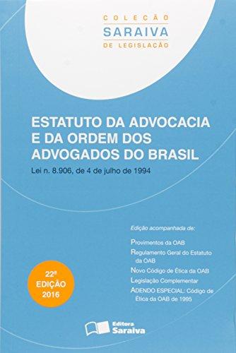 Estatuto da Advocacia e da Ordem dos Advogados do Brasil - Coleção Saraiva de Legislação, livro de Editora Saraiva