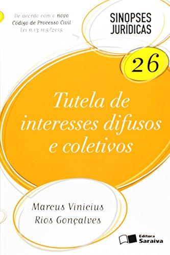 Tutela de Interesses Difusos e Coletivos - Vol.26 - Coleção Sinopses Jurídicas, livro de Marcus Vinicius Rios Gonçalves