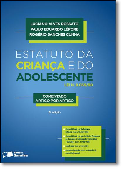 Estatuto da Criança e do Adolescente - Lei N. 8.069-1990 - Comentado Artigo por Artigo, livro de Luciano Alves Rossato