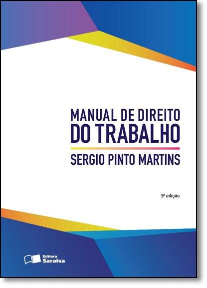 Manual de Direito do Trabalho, livro de Sergio Pinto Martins